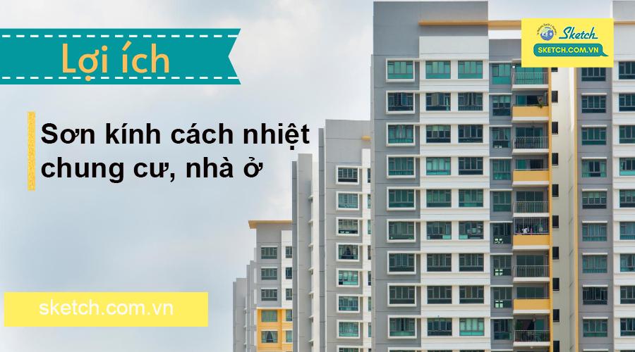 Sơn kính cách nhiệt chung cư, nhà ở đem lại lợi ích gì?